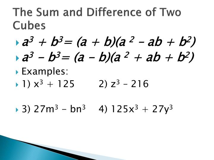 The Sum and Difference of Two Cubes