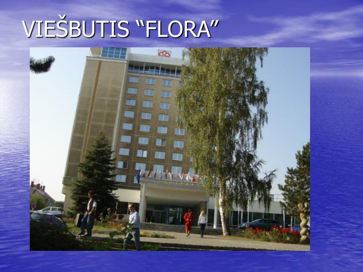 """VIEŠBUTIS """"FLORA"""""""