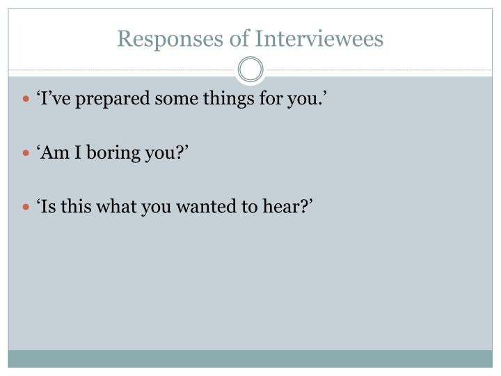 Responses of Interviewees