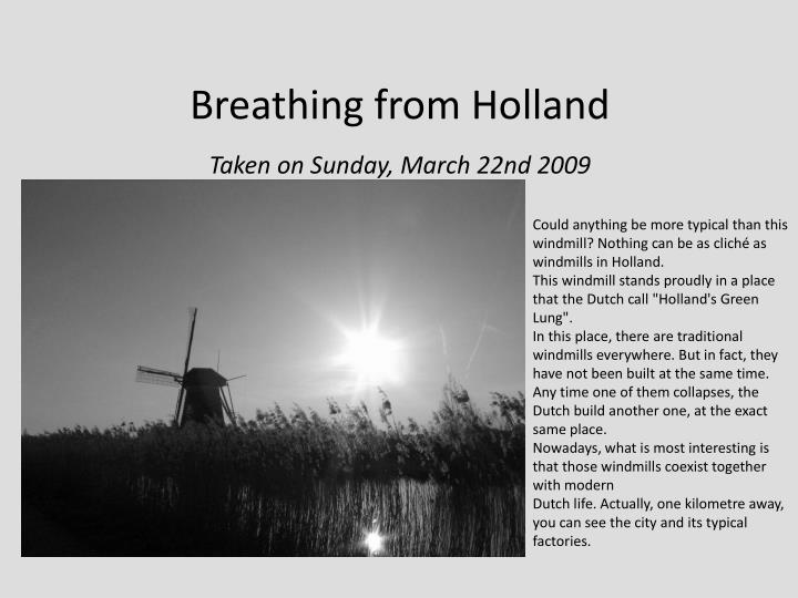 Breathing from Holland