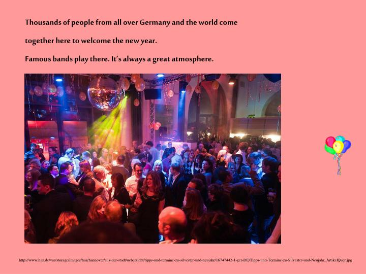 Thousands of people from all over Germany and the world come