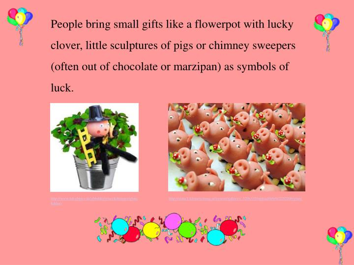 People bring small gifts like a flowerpot with lucky