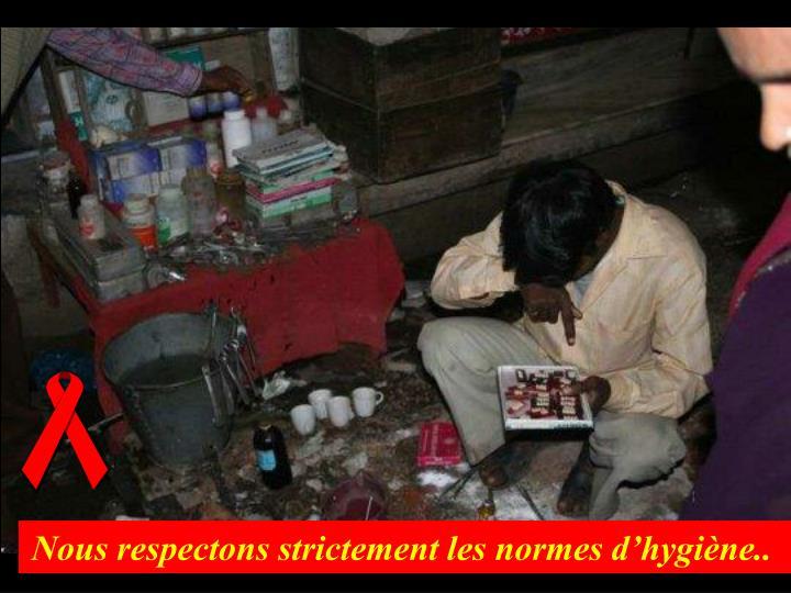 Nous respectons strictement les normes d'hygiène..