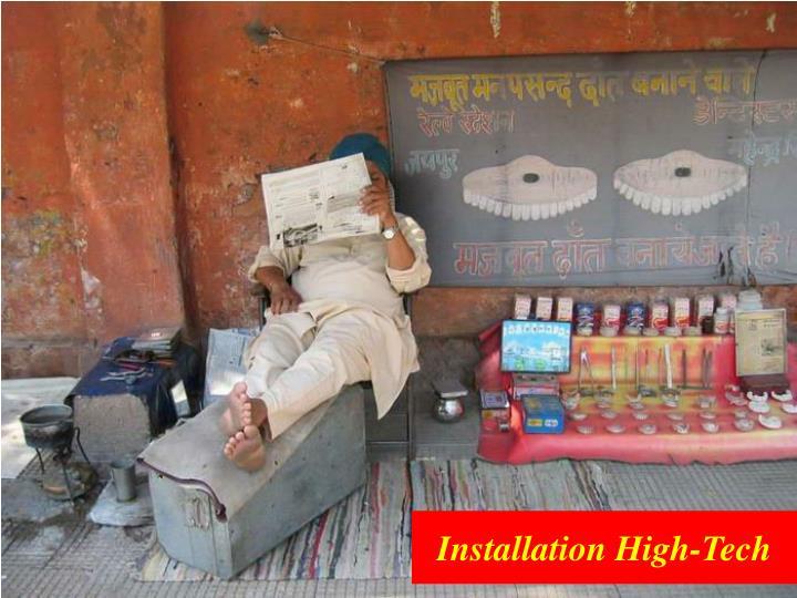 Installation High-Tech