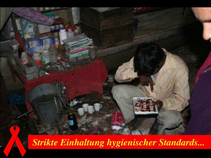 Strikte Einhaltung hygienischer Standards...