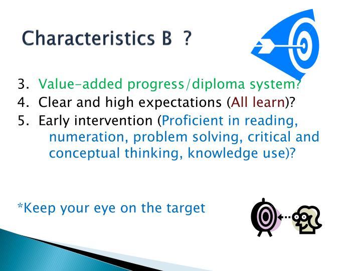 Characteristics B  ?