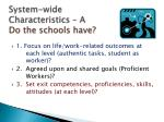 system wide characteristics a do the schools have