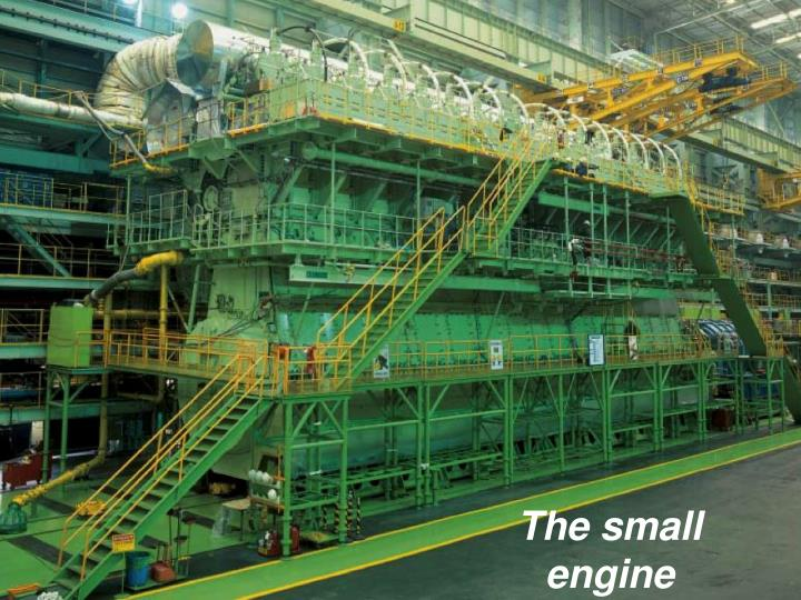 The small engine