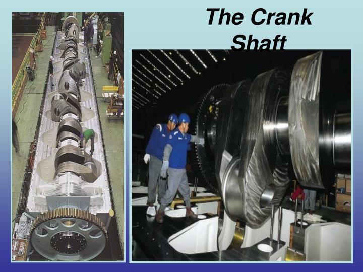 The Crank Shaft