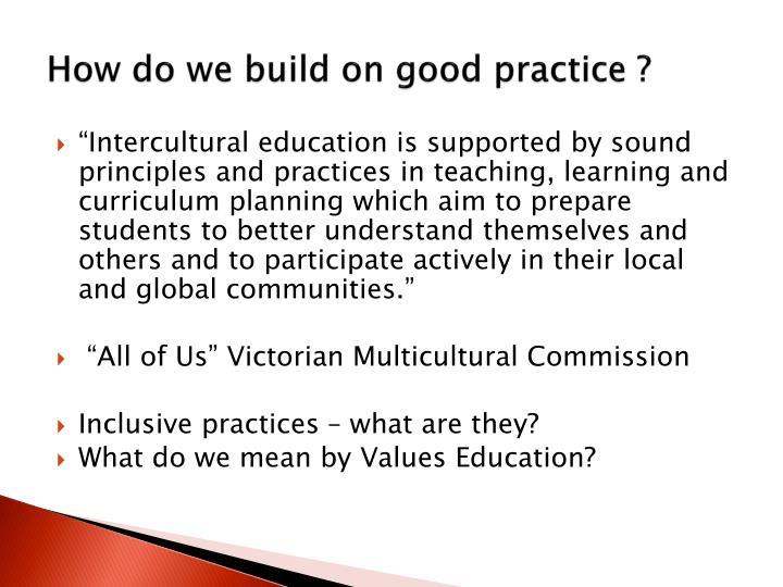 How do we build on good practice ?