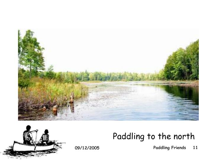 Paddling to the north
