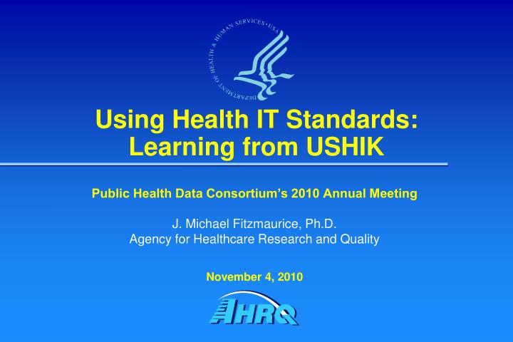 Using health it standards learning from ushik