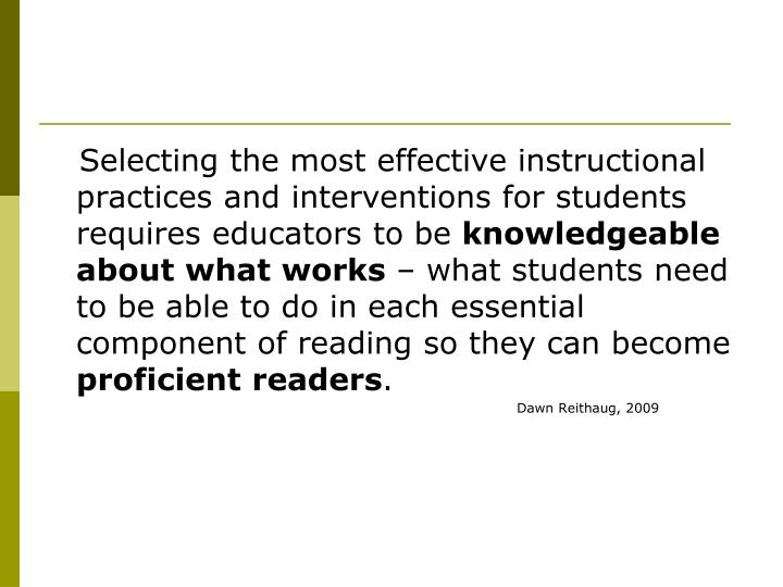 Selecting the most effective instructional practices and interventions for students requires educators to be