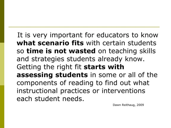 It is very important for educators to know