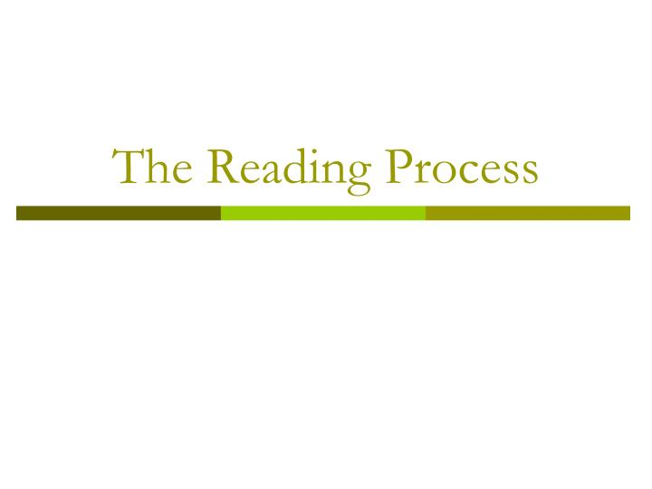 The Reading Process