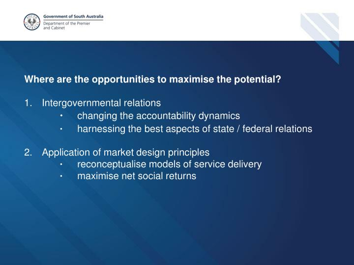 Where are the opportunities to maximise the potential?
