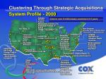 clustering through strategic acquisitions system profile 2000