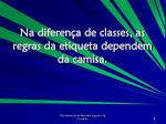 na diferen a de classes as regras da etiqueta dependem da camisa