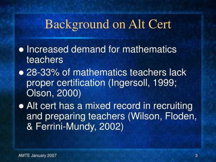 Background on Alt Cert