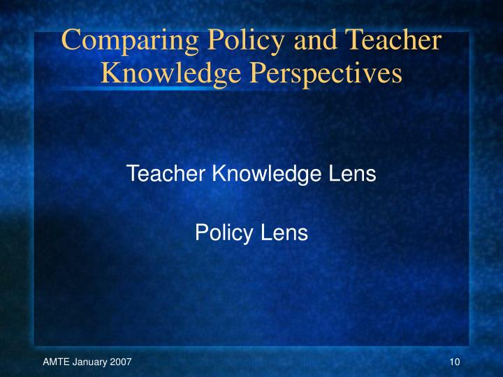Comparing Policy and Teacher Knowledge Perspectives