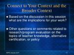 connect to your context and the broader context