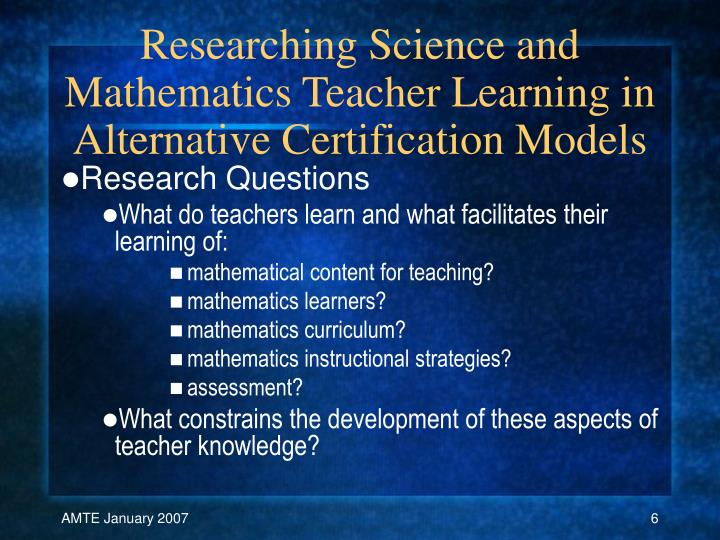 Researching Science and Mathematics Teacher Learning in Alternative Certification Models