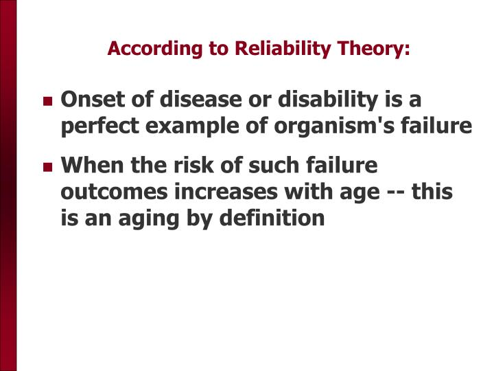 According to Reliability Theory: