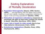 existing explanations of mortality deceleration