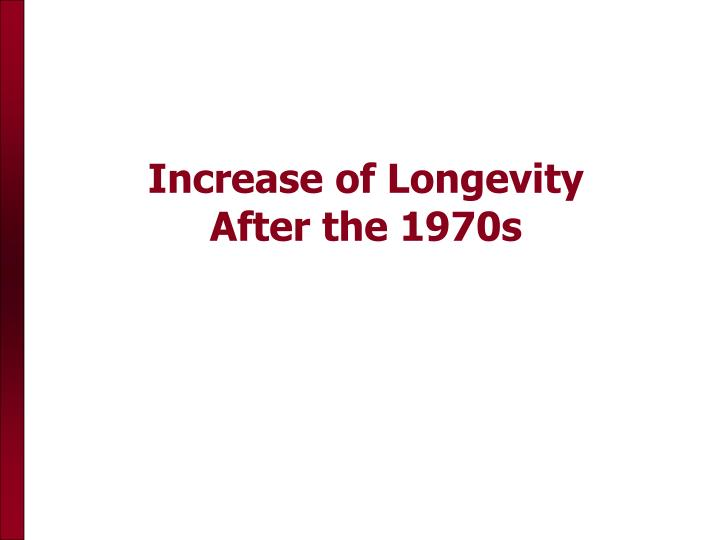 Increase of Longevity