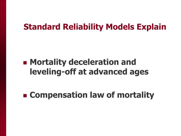 Standard Reliability Models Explain
