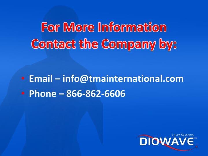 For More Information Contact the Company by:
