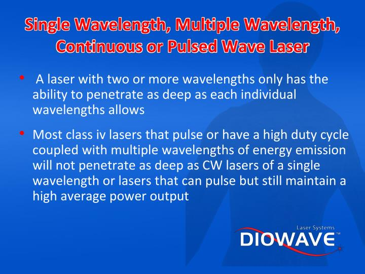 Single Wavelength, Multiple Wavelength