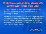 single wavelength multiple wavelength continuous or p ulsed wave laser