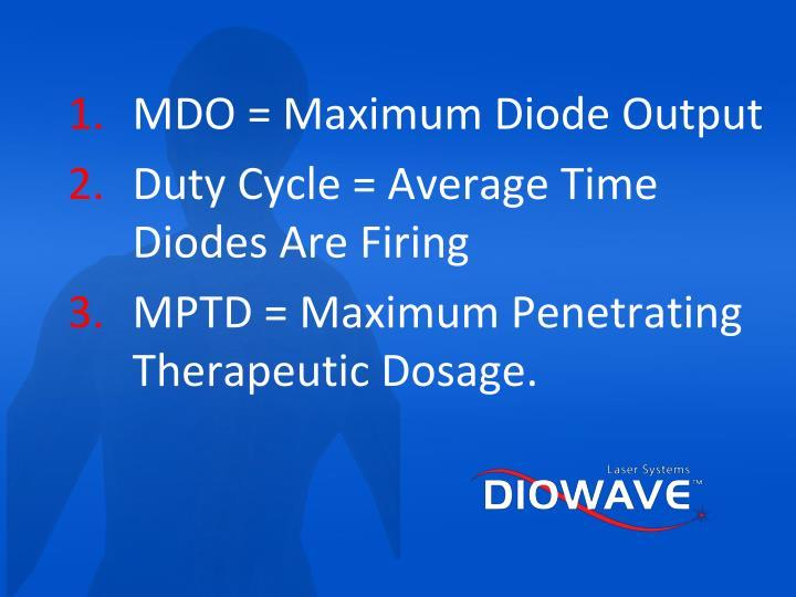 MDO = Maximum Diode Output