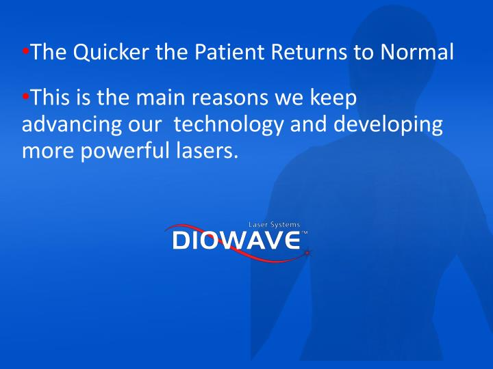 The Quicker the Patient Returns to Normal
