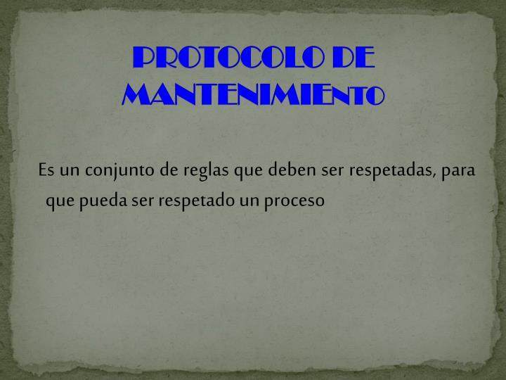 PROTOCOLO DE MANTENIMIE