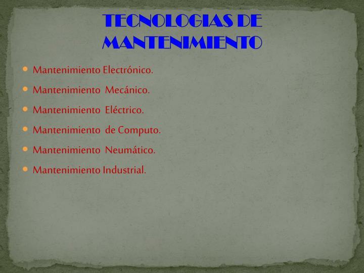 TECNOLOGIAS DE MANTENIMIENTO