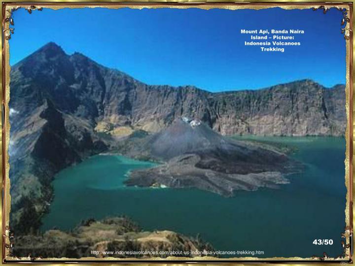 Mount Api, Banda Naira Island – Picture:  Indonesia Volcanoes Trekking