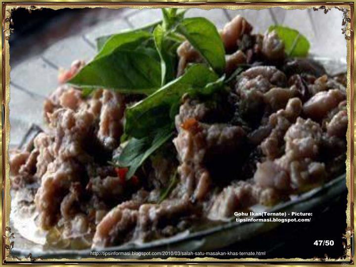Gohu Ikan(Ternate) - Picture:  tipsinformasi.blogspot.com/