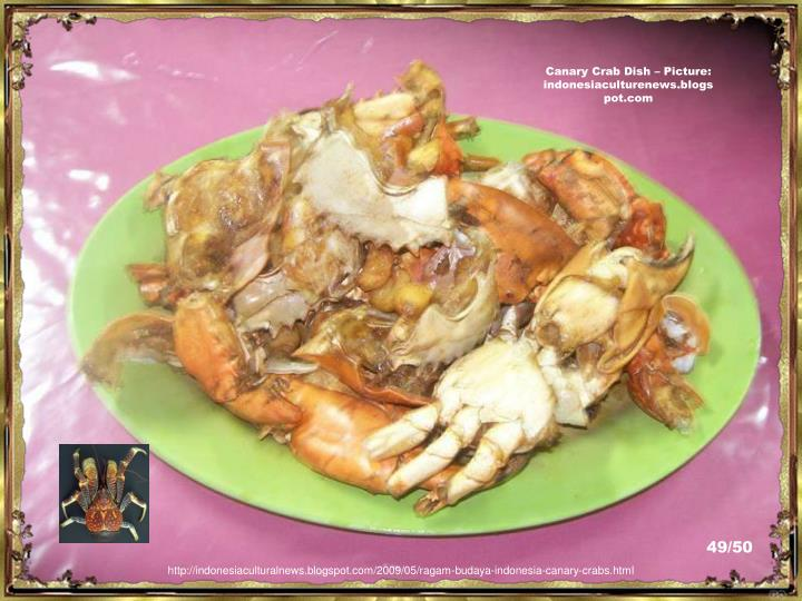 Canary Crab Dish – Picture:  indonesiaculturenews.blogspot.com