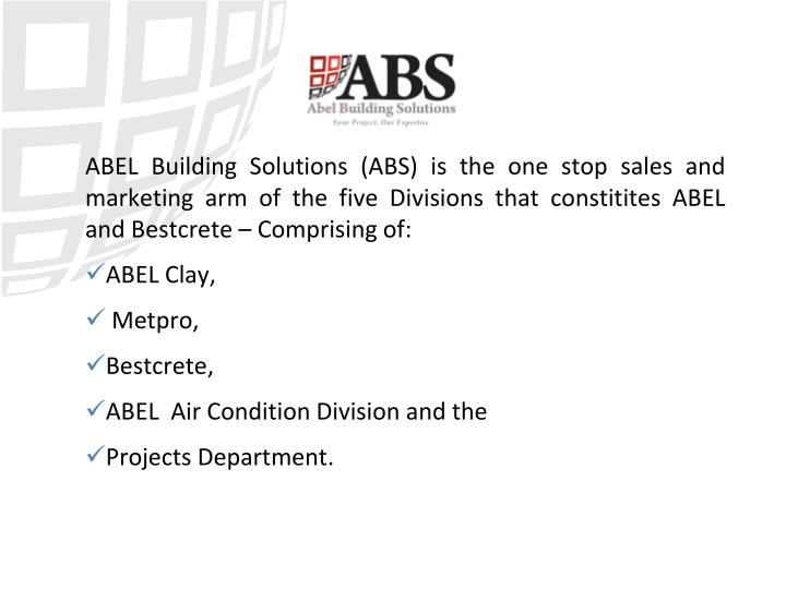 ABEL Building Solutions (ABS) is the
