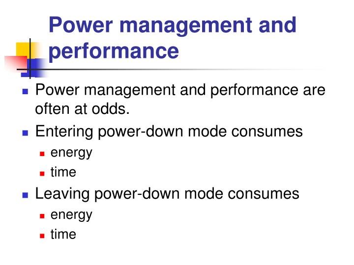 Power management and performance