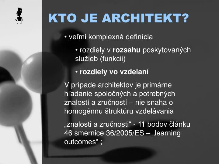 KTO JE ARCHITEKT?