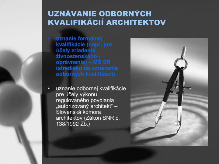 UZNÁVANIE ODBORNÝCH KVALIFIKÁCIÍ ARCHITEKTOV