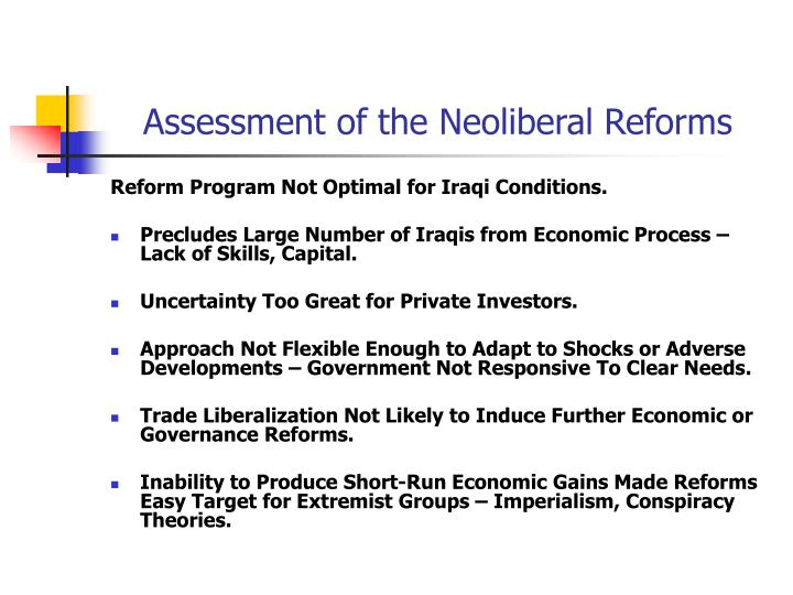 Assessment of the Neoliberal Reforms
