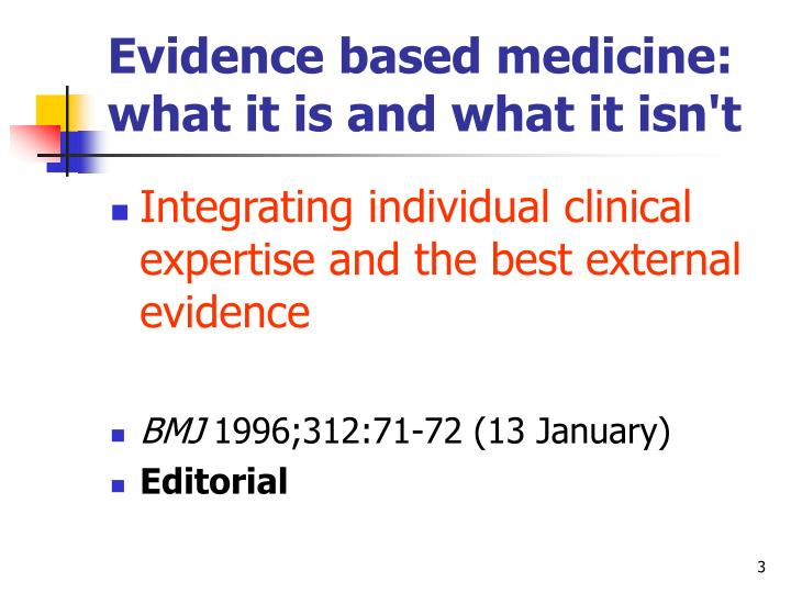 Evidence based medicine: what it is and what it isn't