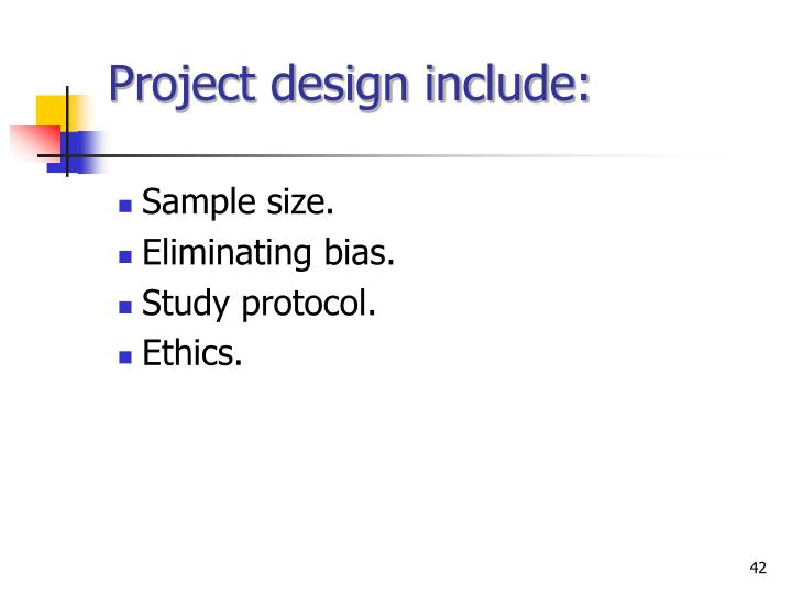Project design include: