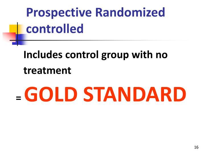 Prospective Randomized controlled