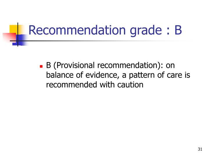 Recommendation grade : B