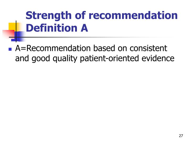 Strength of recommendation Definition A